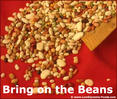 All beans are great low glycemic foods with lots of healthy protein.